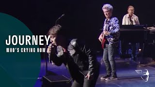 Journey - Who's Crying Now (Live In Japan 2017: Escape + Frontiers)