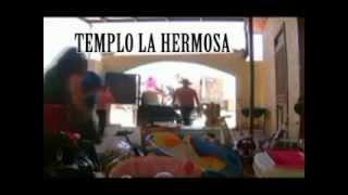 TEMPLO LA HERMOSA SAN LUIS... DONACIONES!!!_WMV V9.wmv