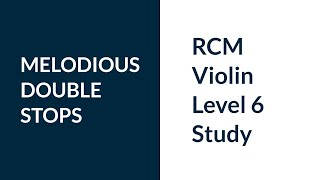 RCM Violin Level 6 Melodious Double Stops