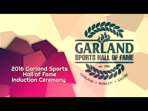 Garland ISD: Garland Sports Hall of Fame 2016 Ceremony