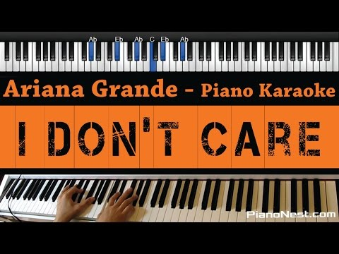 Ariana Grande - I Don't Care - Piano Karaoke / Sing Along / Cover with Lyrics