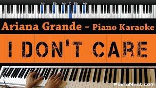 Ariana Grande - I Don't Care - Piano Karaoke / Sing Along / Cover with Lyrics