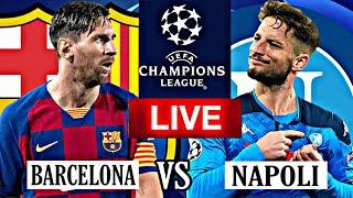 Barcelona vs napoli live, champions league barca live stream