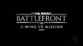 star wars battlefront vr x wing vr mission reveal trailer e3 2016