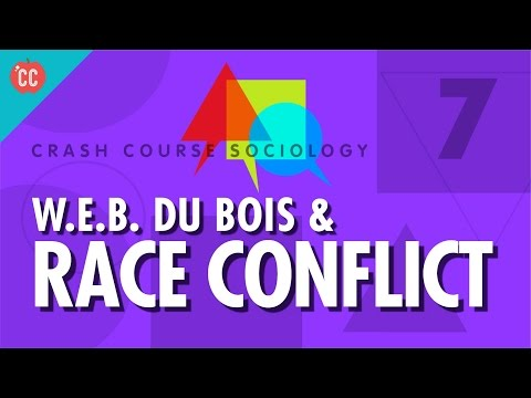 Dubois & Race Conflict: Crash Course Sociology #7