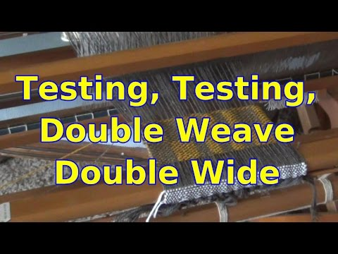 Testing Double Weave Double Wide 01