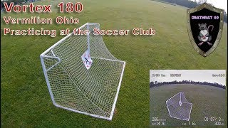 ImmersionRC Vortex 180 |Practicing at the Vermilion Soccer Club | NorthEast Ohio | Lake Erie