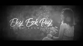 """Lagu enak di pagi hari """"Elegi Esok Pagi by. Ebit G Ade"""""""