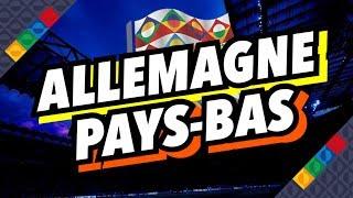 🔴LIVE FR I ALLEMAGNE - PAYS-BAS [UEFA NATIONS LEAGUE]