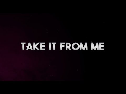 Take It From Me (Official Lyric Video)