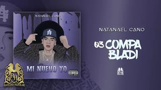 03. Compa Bladi - Natanael Cano [Audio Oficial]