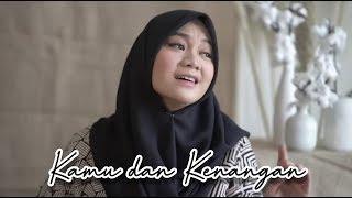 Kamu dan Kenangan - Maudy Ayunda OST. Habibie Ainun 3 ( Cover by Fadhilah Intan )