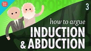 How To Argue - Induction & Abduction: Crash Course Philosophy #3