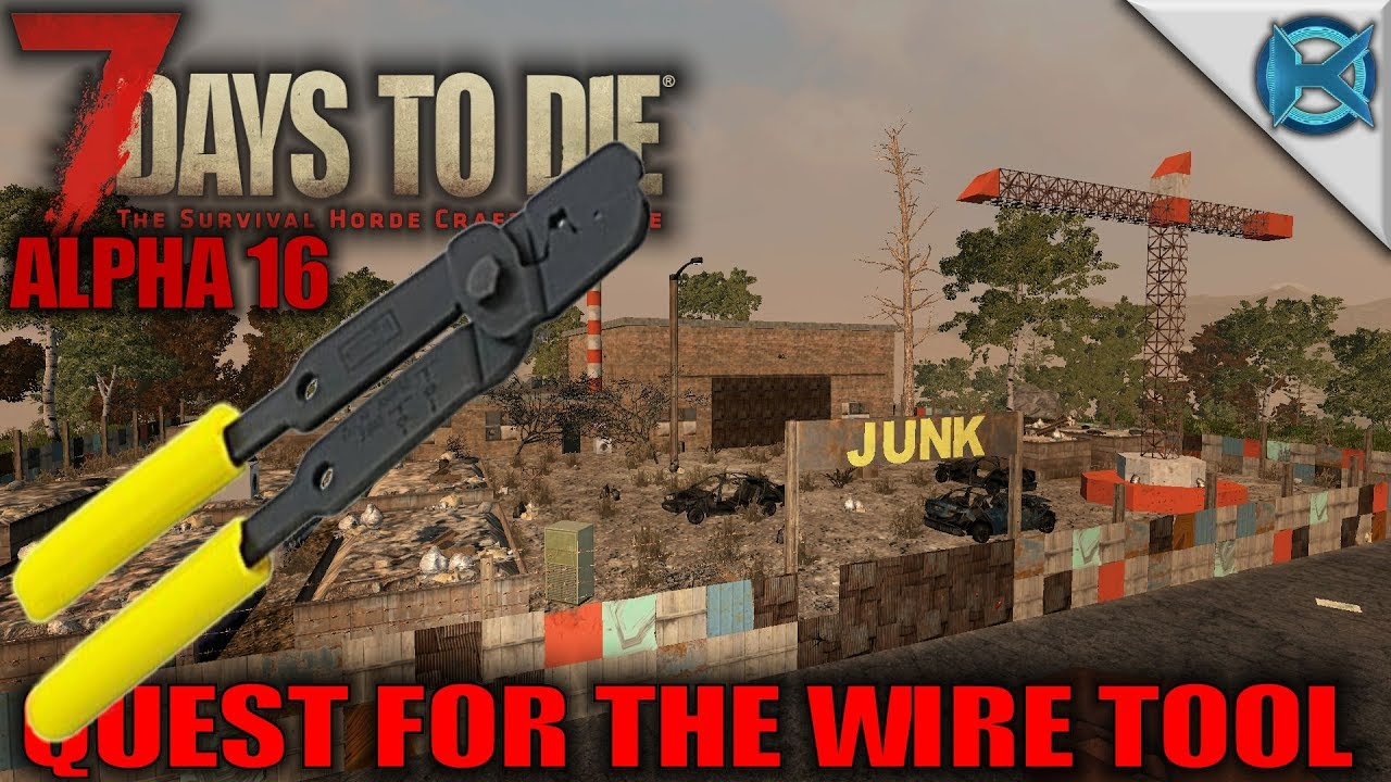 7 Days to | Quest for the Wire Tool | Let's Play 7 Days to Gameplay Wiring Days To on