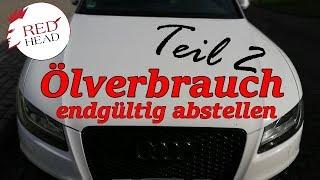 Hohen Ölverbrauch bei VW und Audi 2.0 TFSI abstellen - Teil 2