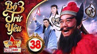 Phim Hay 2019 | BỘ 3 TRỪ YÊU - Tập 38 | Phim Bộ Trung Quốc Hay Nhất 2019