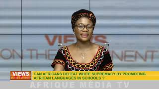 CAN AFRICANS DEFEAT WHITE SUPREMACY BY PROMOTING AFRICAN LANGUAGES IN SCHOOLS.