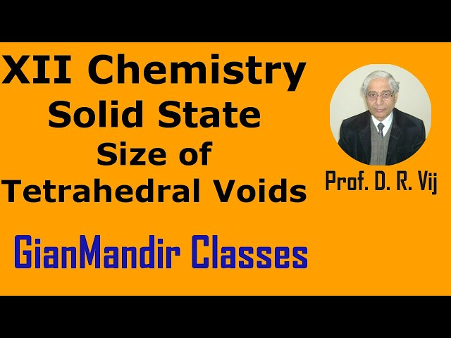 XII Chemistry | Solid State | Size of Tetrahedral Voids by Gaurav Sir