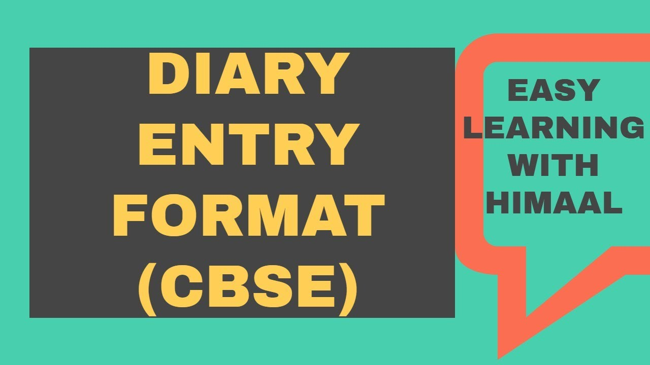 Diary Entry Format Cbse Easy Learning Youtube