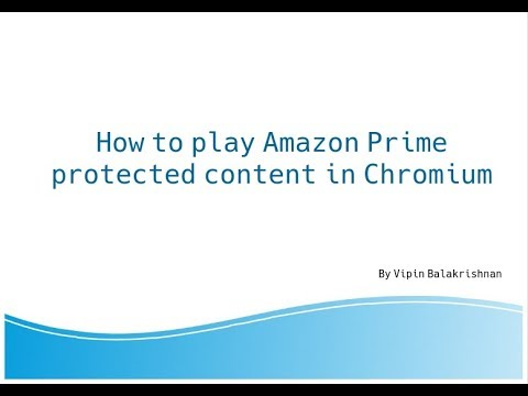 Unable to play Amazon prime video in Chromium browser  Protected content  error displayed