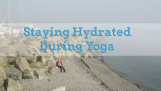 Staying Hydrated during Yoga Class