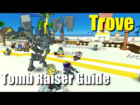 Trove Tomb Raiser Guide for Beginners