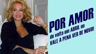 """Globo surpreende!   """"POR AMOR"""" É A PRÓXIMA REPRISE DO VALE A PENA VER DE NOVO! thumbnail"""