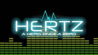 Hertz: A Hero, once a Zero