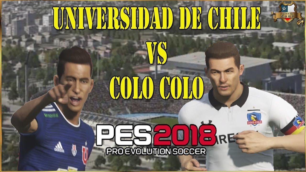 Pes2018 Universidad De Chile Vs Colo Colo Youtube