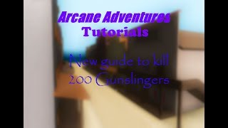 New guide to kill 200 gunslingers faster | ROBLOX Arcane Adventures