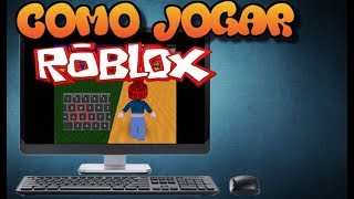 TIPS ON HOW TO PLAY ROBLOX ON PC COMPUTER-BEGINNERS 2019