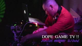 DOPE GAME TV!! 小指立てプレーヤー2 !! DJ DxIxE 大阪 G-RAP PARTY!! 関楽@Club Vijon!!
