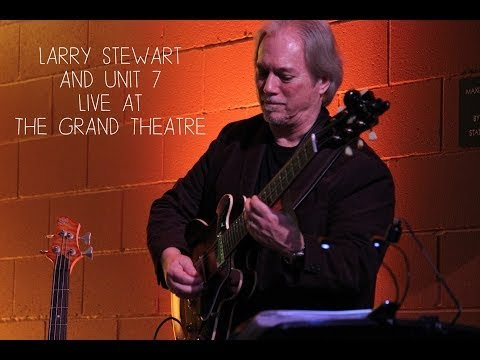 Larry Stewart and Unit 7 - Live at the Grand Theatre in Tracy, CA