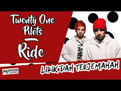 Twenty One Pilots - Ride (Lirik dan Terjemahan Indonesia - HD)