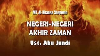 Negeri-negeri Akhir Zaman    Ust. Abu Jundi