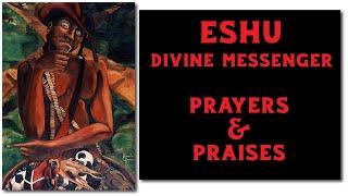 Eshu: Prayers & Praises