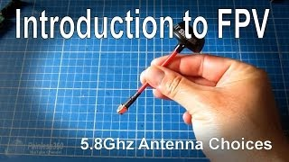 Introduction to FPV - Antenna choices (dipole, circular, helical and patch)