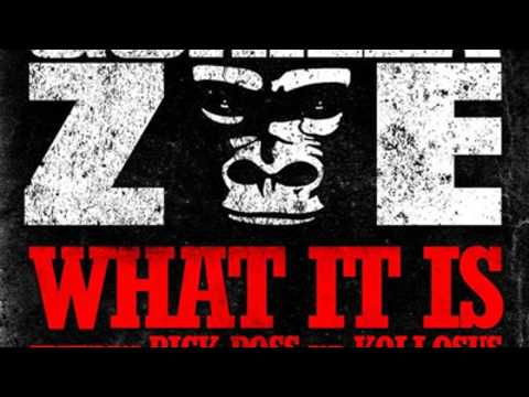 Gorilla Zoe  What it is ft Rick ross and Kollosus