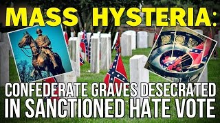 MASS HYSTERIA: Memphis Council Hate Vote Desecrates Confederate Graves