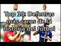 Top 10: Defensas m�s caros de la historia del f�tbol | F�tbol Social
