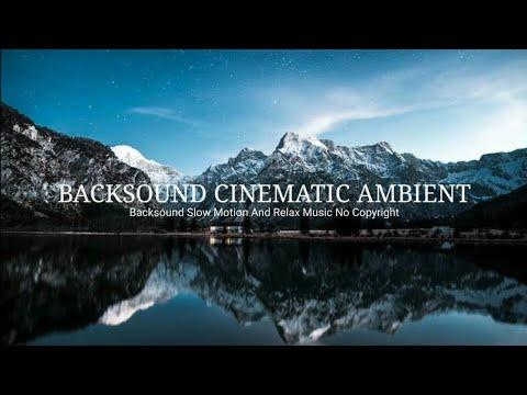 backsound-cinematic-ambient-slow-motion-|-koceak-music