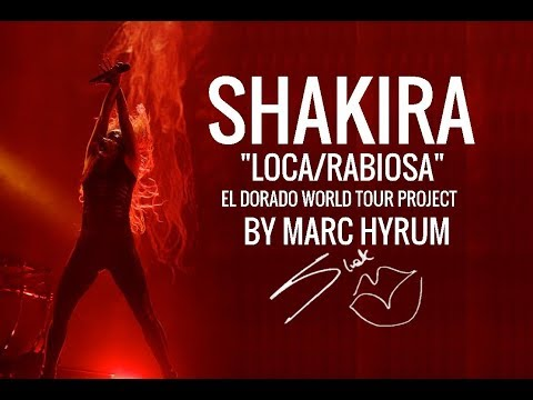 "Shakira ""LocaRabiosa"" El Dorado World Tour Project"