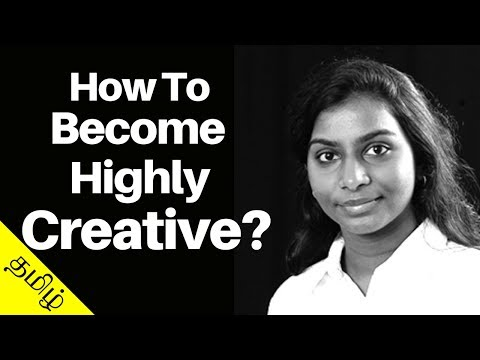 How To Become Highly Creative? 10+ Awesome Ideas To Improve Your Creativity (Tamil)