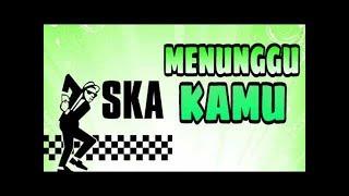 Ska 86 Ft Nikisuka - Menunggu Kamu (Reggae Ska Full Bass)