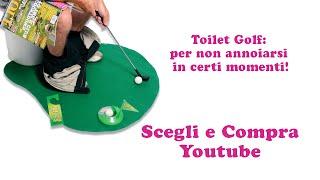 Toilet Golf: per non annoiarsi in certi momenti!