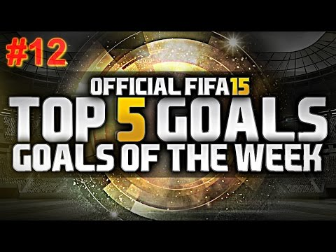 Fifa 15 | Top 5 goals Of the Week #12