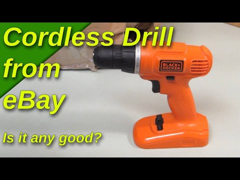 Testing my eBay purchase of a Black and Decker 18v Cordless Drill