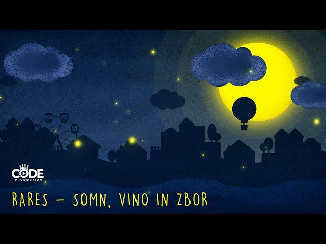 Rares - Somn, vino in zbor