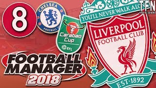 #FM18 Football Manager 2018 / Liverpool / Episode 8: Carabao Cup Semi-Final 1st Leg (vs Chelsea)