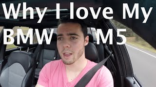8 Reasons Why I LOVE My BMW M5